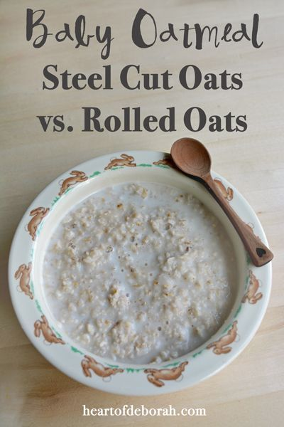 Here is a baby oatmeal recipe. This post also explains the difference between steel cut oats versus rolled oats.