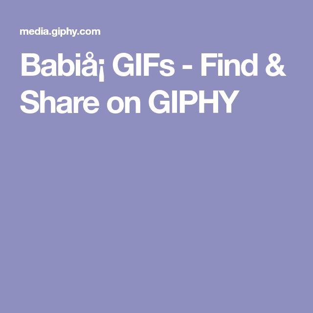Babiå¡ GIFs - Find & Share on GIPHY