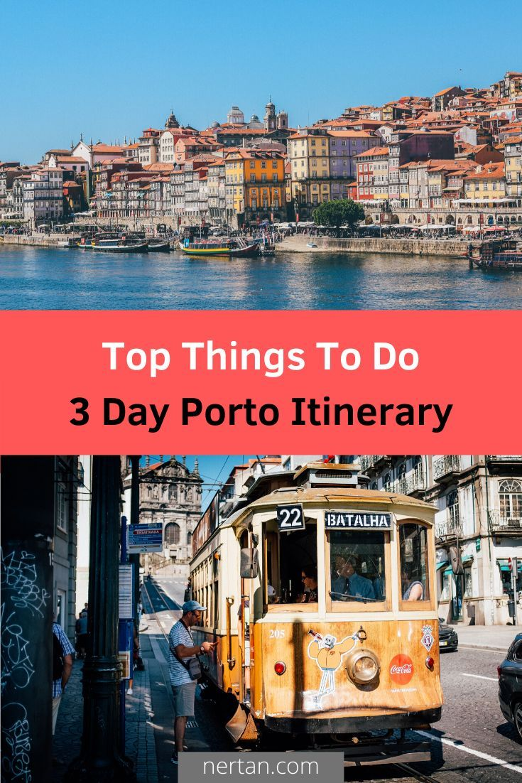 3 Day Porto Itinerary In 2020 Best Travel Guides Europe Trip Itinerary Europe Travel