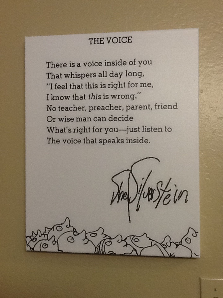I read Shel Silverstein as a little girl and now am reading his poems to my lil ones...   Then I realized that this one was for me.   Had it printed on custom canvas art (groupon special)...