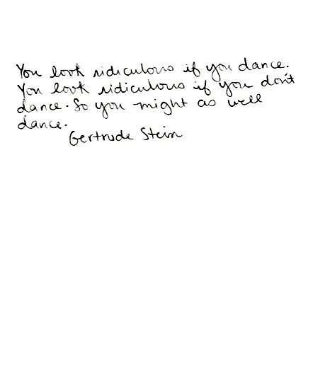 You have to love the wisdom of Gertrude Stein.