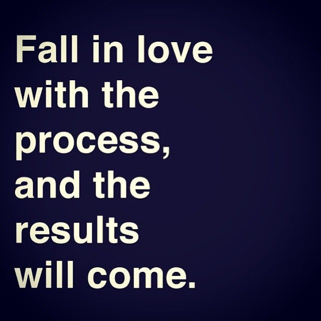 Fall in love with the #process, and the results will come. #quoteoftheday @CBizSchool
