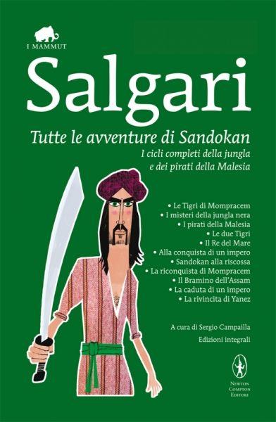 Una raccolta del ciclo dei pirati della Malesia, con undici romanzi di #Sankokan Emilio #Salgari - Tutte le avventure di Sandokan