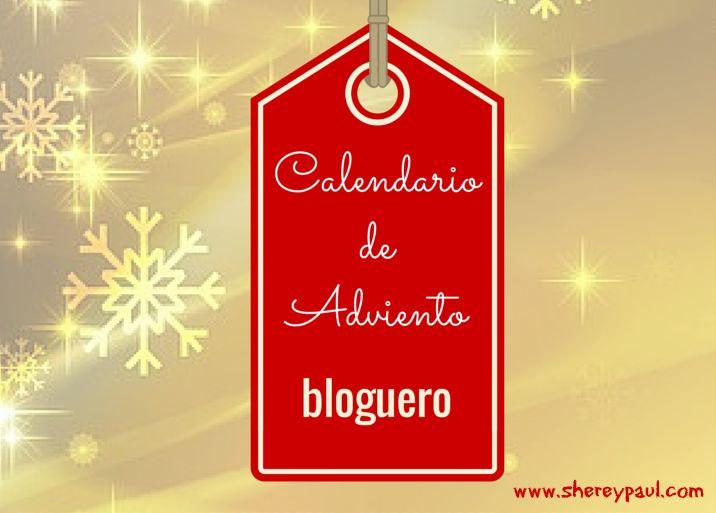 calendario de adviento bloguero 2014: un post diario con un tema navideño para alegrar los dias de diciembre hasta que llegue la navidad
