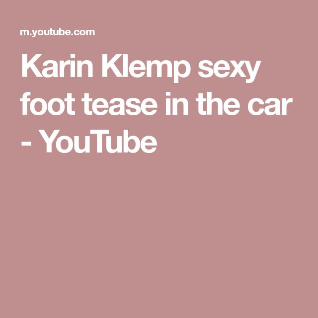 Karin Klemp Sexy Foot Tease In The Car Youtube Heels In  Heels Sexy Feet Sexy
