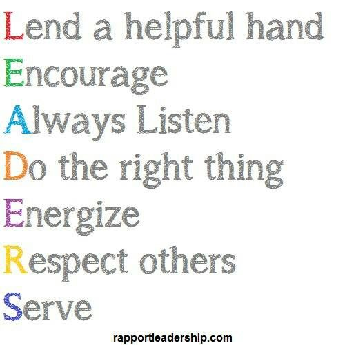 #Leaders Lend a helping hand Encourage Always listen Do the right thing Energize Respect other & Serve