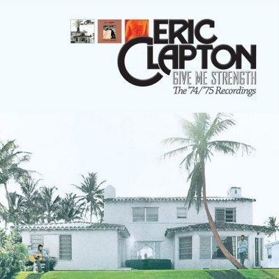 Eric Clapton - Give Me Strength The 74-75 Studio Recordings (2013)