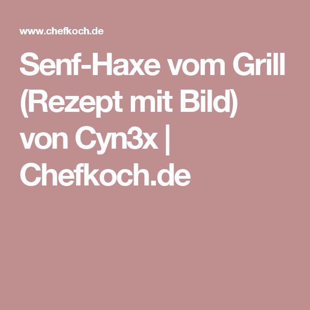 Senf-Haxe vom Grill (Rezept mit Bild) von Cyn3x   Chefkoch.de