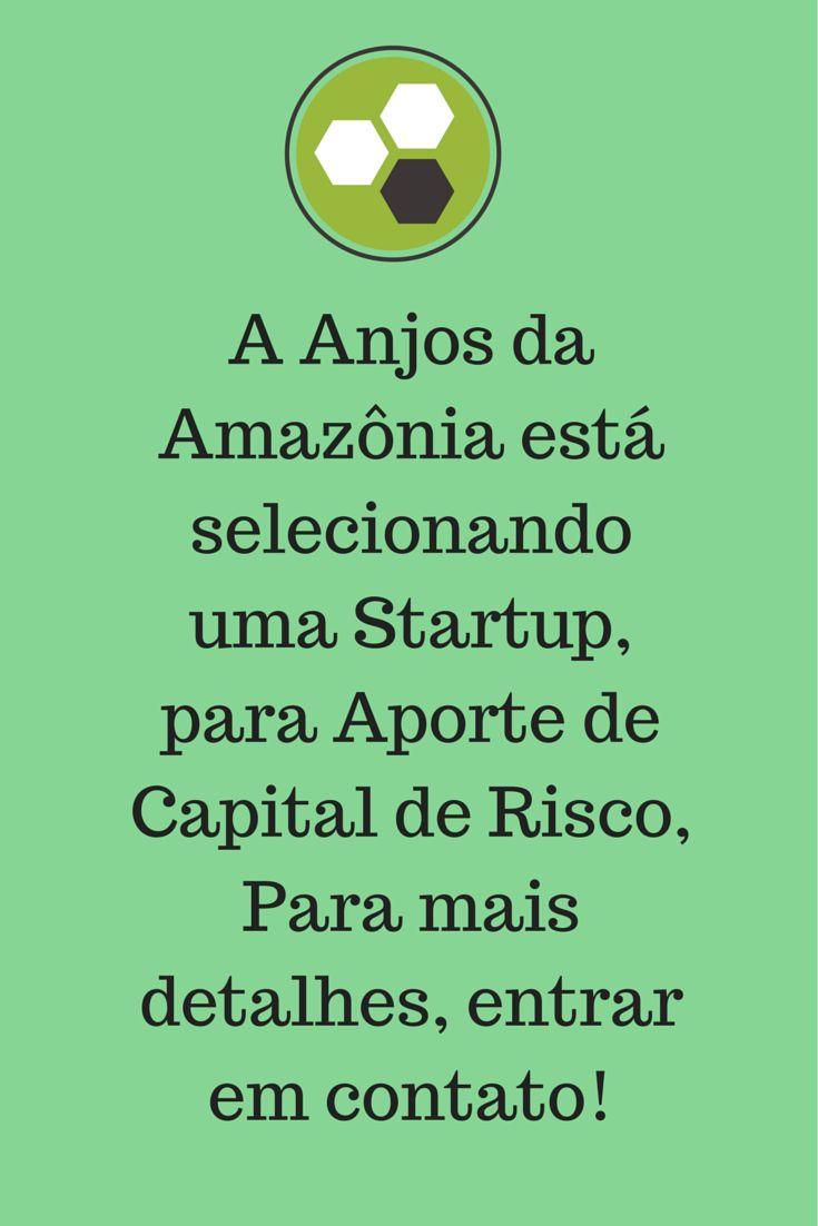 Seleção de Startup para Aporte de Capital de Risco. Contato: empreendedor@anjosdamazonia.com