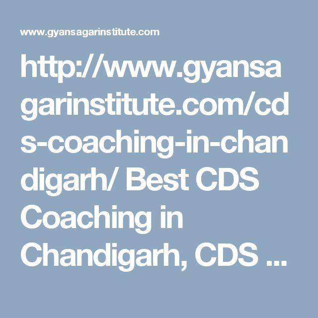 http://www.gyansagarinstitute.com/cds-coaching-in-chandigarh/ Best CDS Coaching in Chandigarh, CDS Coaching institute in Chandigarh