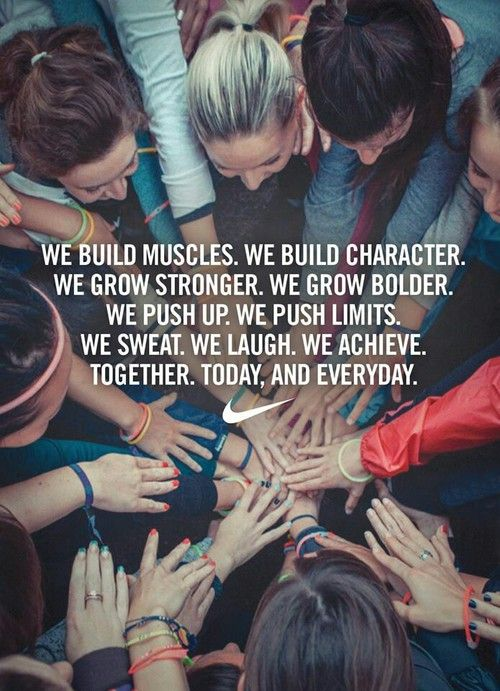 We build muscles. We build character. We grow stronger. We grow bolder. We push up. We push limits. We sweat. We laugh. We achieve. Together. Today, and Everyday.