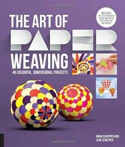 The Art of Paper Weaving: 46 Colorful Dimensional Projects--Includes Full-Size Templates Inside & Online Plus Practice Paper for One Project free ebook