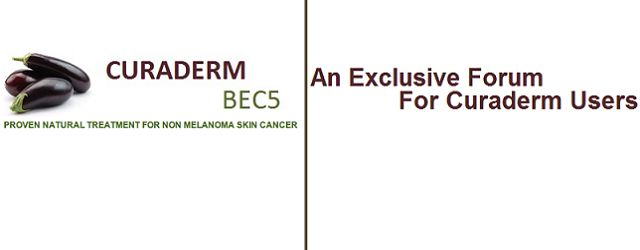Announcing… The New & Exclusive Curaderm BEC5 Skin Cancer Forum We have decided to start our very own Curaderm BEC5 Skin Cancer Forum. There is no real forum out there...