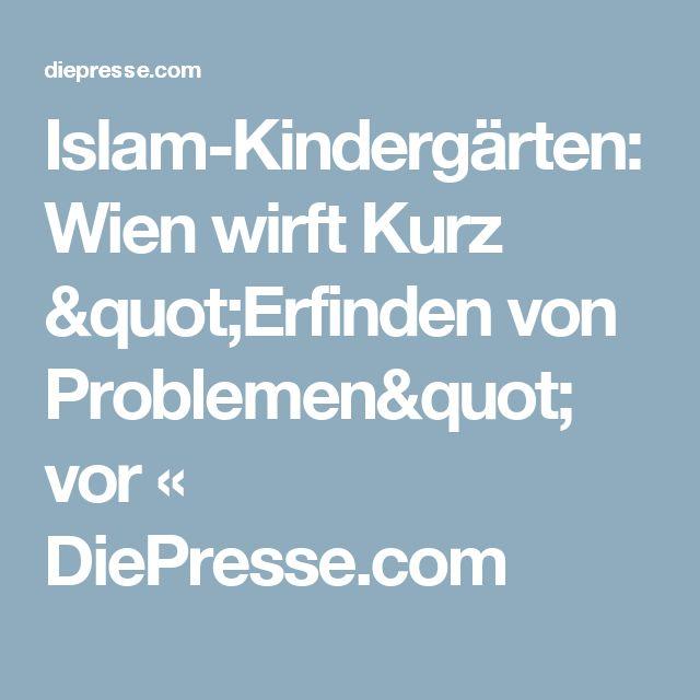 """Islam-Kindergärten: Wien wirft Kurz """"Erfinden von Problemen"""" vor « DiePresse.com"""