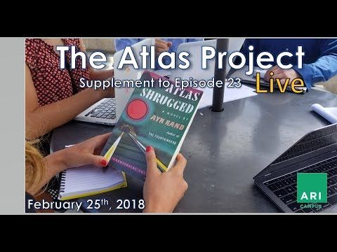 The Atlas Project Live: Supplement to Episode 23 Greg Salmieri hosts a special episode of the Atlas Project broadcast, live from Austin, Texas. The Ayn Rand Institute invites you to join The Atlas Project, an eight-month, chapter-by-chapter,...