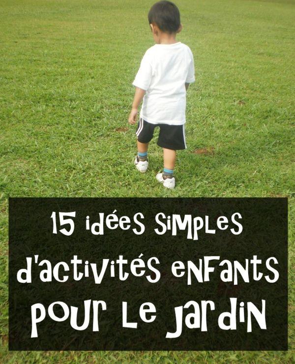 Quelques idées pour occuper les enfants dans le jardin en été !