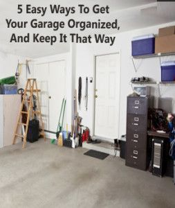 5 Easy ways to organize your garage, and keep it that way