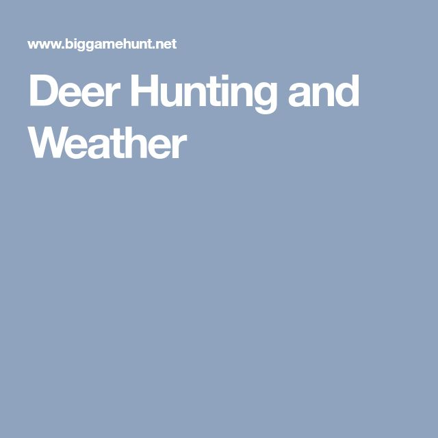 Deer Hunting and Weather