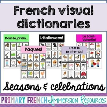 French visual dictionaries - Les dictionnaires visuels - Seasons & CelebrationsIncludes:  Fall x 2 sheets Thanksgiving x 1 sheet Halloween x 2 sheets Winter x 2 sheets Christmas x 2 sheets Valentine's day x 2 sheets Spring x 4 sheets Gardening x 1 sheet Easter x 1 sheet Summer x 4 sheetsIncludes options for word choice (e.g.