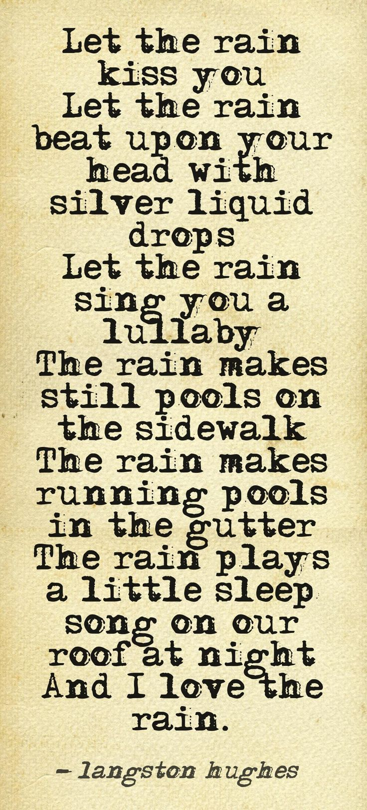 Let The Rain Kiss You...let It Sing You To Sleep Langston Hughes. Love Rain  QuotesI ...