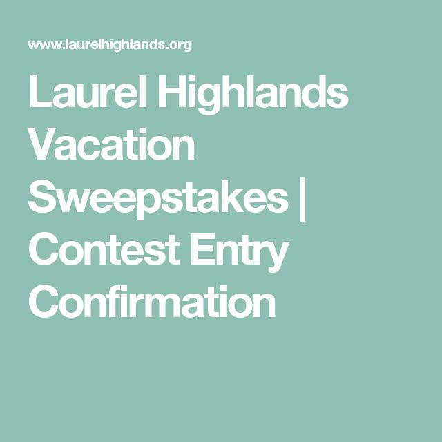 Laurel Highlands Vacation Sweepstakes | Contest Entry Confirmation