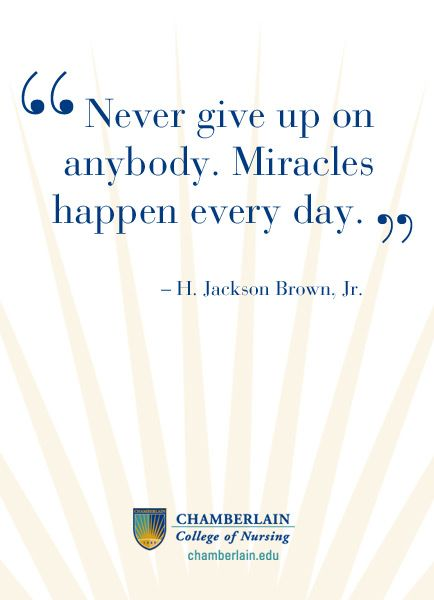 "pintrist quotes with image | Nursing Quotes - ""Never give up on anybody. Miracles happen every ..."