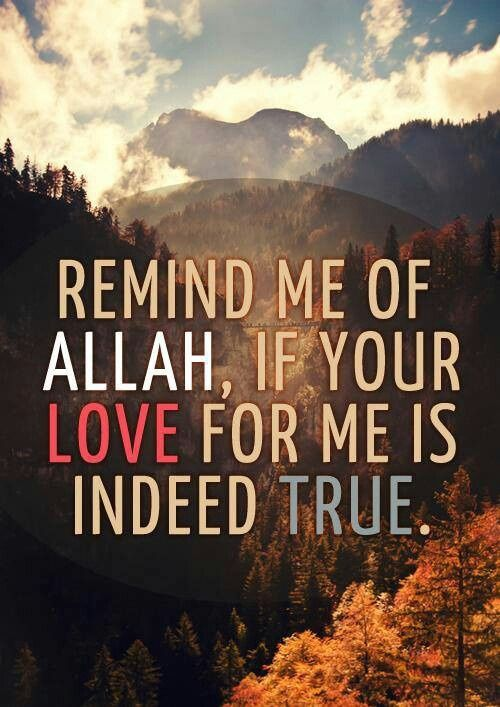 Just Remind me of ALLAH SWT.......❤