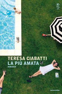 I miei libri... e altro di CiBiEffe: Teresa Ciabatti - La più amata (2017)