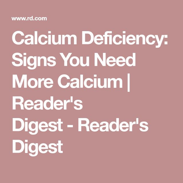 Calcium Deficiency: Signs You Need More Calcium | Reader's Digest-Reader's Digest