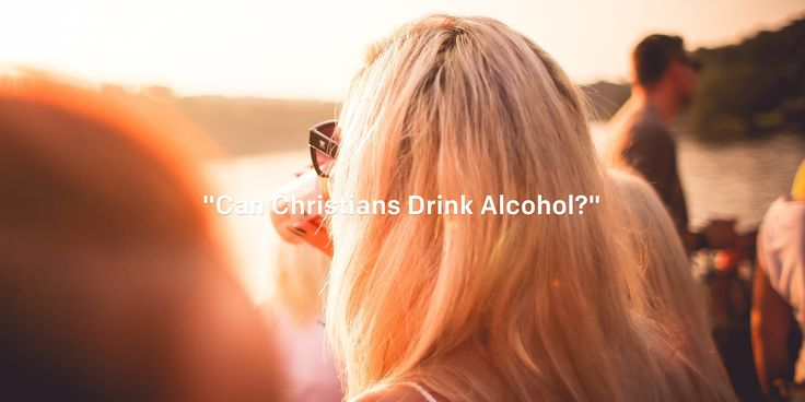 """Can Christians Drink Alcohol?""  Having a beer at the lake or grabbing happy hour drinks with some friends?Depending on your family or church background, you probably… http://newspr.in/1hmfCLF"