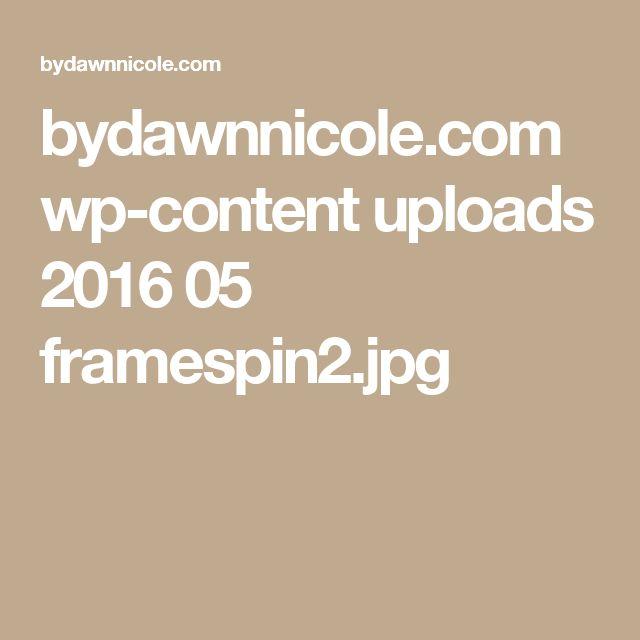 bydawnnicole.com wp-content uploads 2016 05 framespin2.jpg