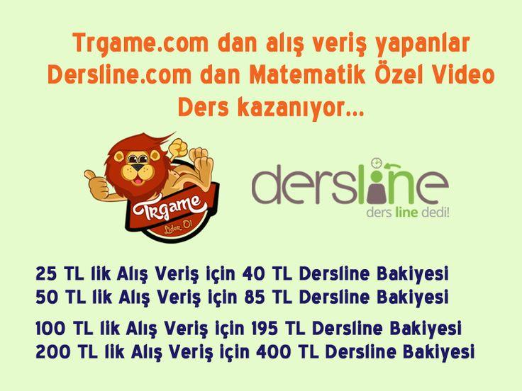 Trgame olarak Dersline.com ile yaptığımız ortak çalışma kapsamında oyun parası satın aldıkça Dersline.com dan da Özel ders kalitesinde hazırlanmış olan Şimdilik Matematik derslerini izleme şansınız olacak. http://trgame.com http://www.dersline.com