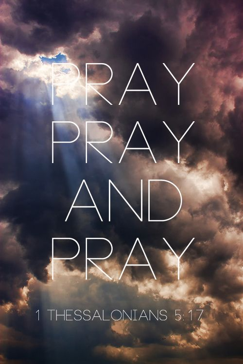 Pray for everything. So important.