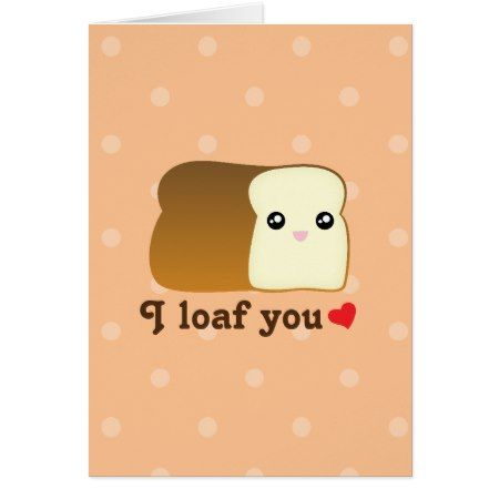 Cute Kawaii I Loaf You Funny Happy Valentine's Day Card - click to get yours right now! #illustrations #illustration #gift #gifts #giftideas #giftforher #humor #funny #lol #animal #animals