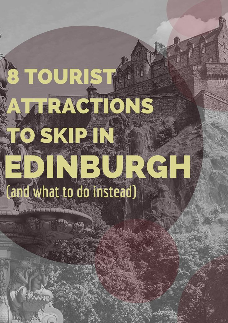 What Not to Do in Edinburgh