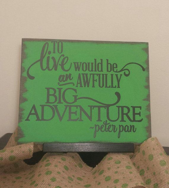 Peter Pan Sign - To Live Would Be An Awfully Big Adventure. Disney Sign, Peter Pan Bedroom, Peter Pan Quote on Etsy, $24.95