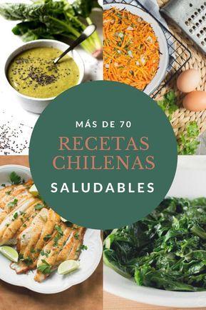 Mas de 70 Recetas Saludables Chilenas, comida casera y tradicional. Desayunos, platos de fondo, y más.