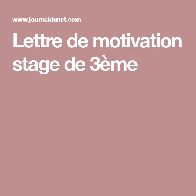 Lettre de motivation stage de 3ème