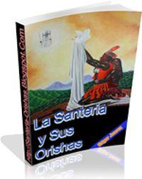 """Descarga GRATIS el Ebook """"La Santeria y sus Orishas"""" en: http://www.santeriareligion.net/"""