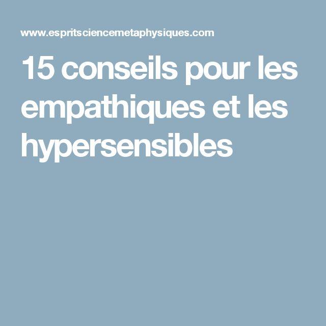 15 conseils pour les empathiques et les hypersensibles