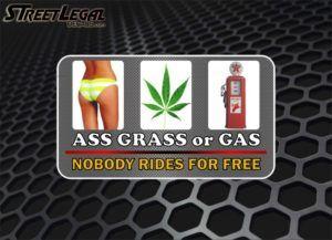 """Ass Grass or Gas 7"""" Vinyl Sticker"""