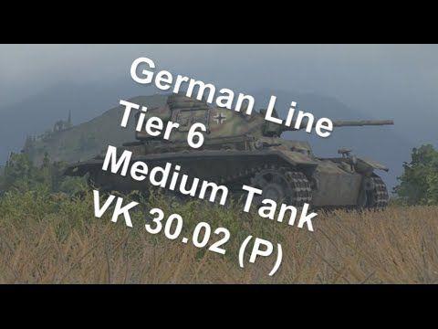 (World Of Tanks) German Line - Tier 6 Medium Tank -VK 30.02 (P) Slideshow