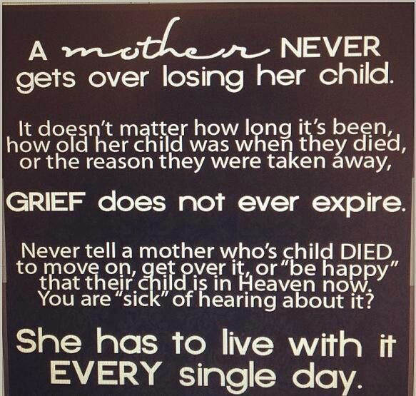 A Mother Never Gets Over Losing Her Child