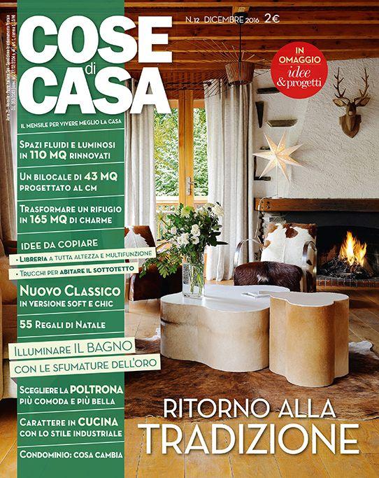 Potete trovarci su COSE di CASA,in edicola dal 23 novembre Cose di Casa di dicembre. In omaggio: Idee e progetti