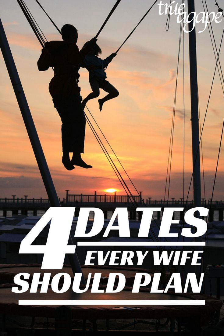 ideas for dating your wife Men, you need to come up with your own ideas for how to date your wife you know your wife better than anyone else only you know how to best cultivate and g.