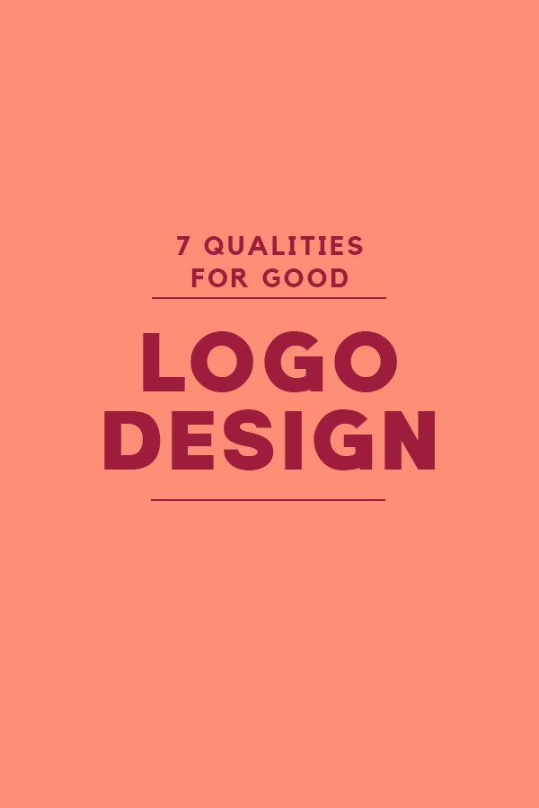 Logo Design Inspiration 7 Qualities For Great Logo Design Inspiration Branding Tips Best Logo Design Cool Logo Logo Design