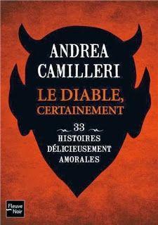 Le Bouquinovore: Le diable certainement: 33 nouvelles délicieusement amorales, Andrea Camilleri
