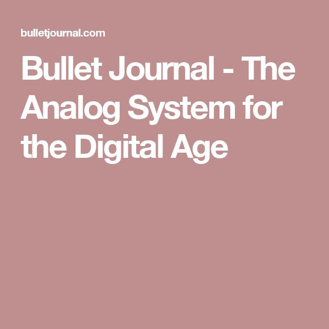 Bullet Journal - The Analog System for the Digital Age