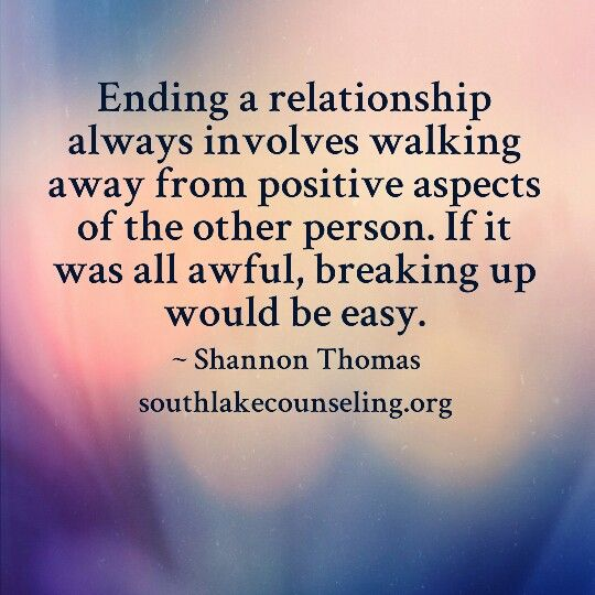 Ending a bad relationship should be piece of cake and if not then maybe it wasn't all bad