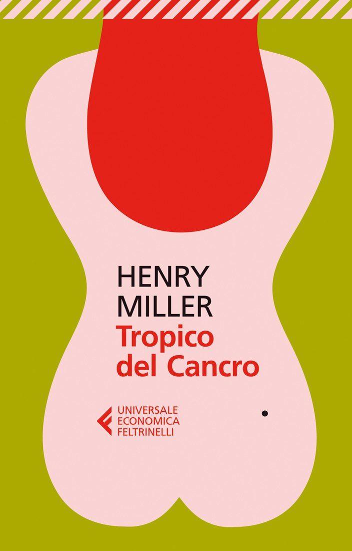 I MIEI SOGNI D'ANARCHIA - Calabria Anarchica: Tropico del cancro da Henry Miller/ Henry Miller, ...
